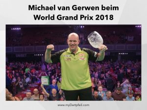Dart Turniere World Grand Prix und Michael van Gerwen 2018