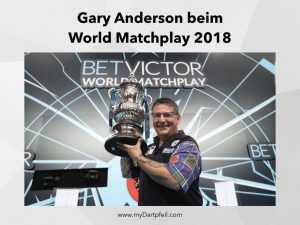 Dart Turniere mit World Matchplay und Gary Anderson 2018